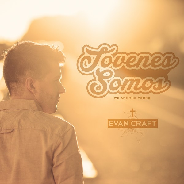 evan craft jovenes somos 2014 album