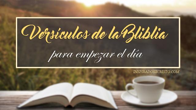 Versículos Bíblicos Para Empezar El Día